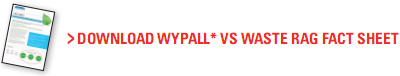 Download WYPALL* VS WASTE RAG FACT SHEET